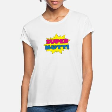 Super Super mutti - Frauen Oversize T-Shirt