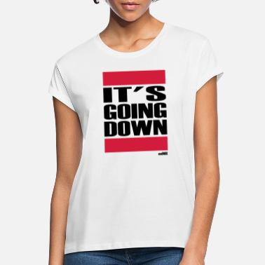 Rap ITS GOING DOWN - Women's Loose Fit T-Shirt