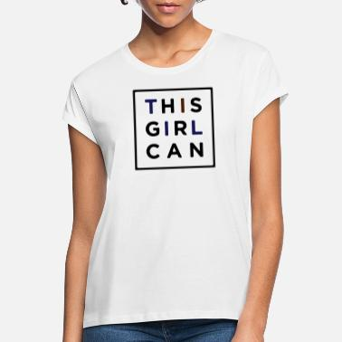Girl THIS GIRL CAN - Women's Loose Fit T-Shirt