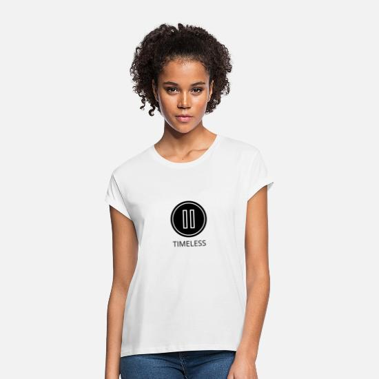 Gift Idea T-Shirts - PAUSE TIME! BE TIMELESS! - Women's Loose Fit T-Shirt white