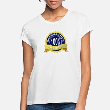 Satisfaction satisfaction guaranteed - Women's Loose Fit T-Shirt