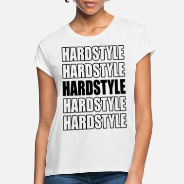 Hardstyle Hardstyle techno rave - Women's Loose Fit T-Shirt