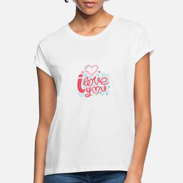 I Love You I Love You - Frauen Oversize T-Shirt