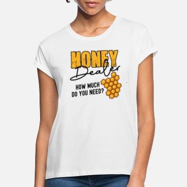 Bumble Bee Honey Dealer how much do you need? - Women's Loose Fit T-Shirt