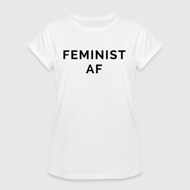 Feminist AF Quote - Women's Oversize T-Shirt