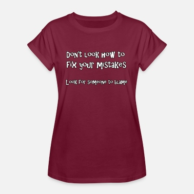 Blame Mistakes and Blame - Women's Oversize T-Shirt