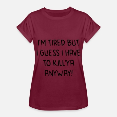 Kuma Kuma tired - Women's Oversize T-Shirt