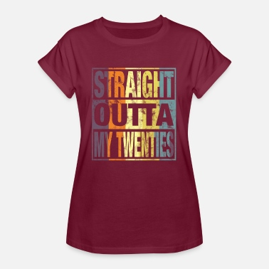 Twenties Straight Outta my Twenties Shirt 30e verjaardag - Vrouwen oversize T-shirt