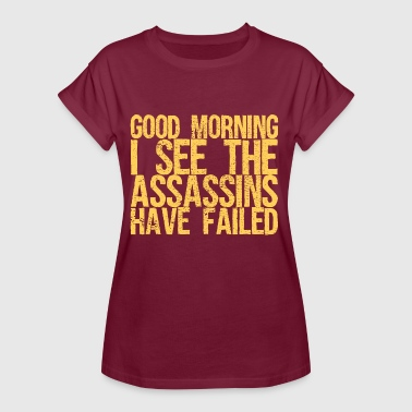 Contract Killer Good morning, I see the contract killers are sat - Women's Oversize T-Shirt