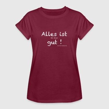 All's Well All is well - Women's Oversize T-Shirt