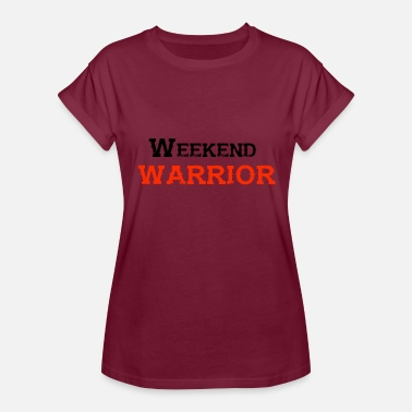 Weekend Shirt Weekend Warrior weekend di festa - Maglietta ampia da donna