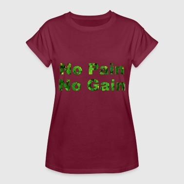 No Pain No Gain No pain No gain - Women's Oversize T-Shirt