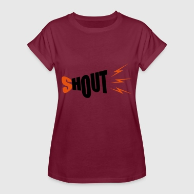 Shout shout - Women's Oversize T-Shirt