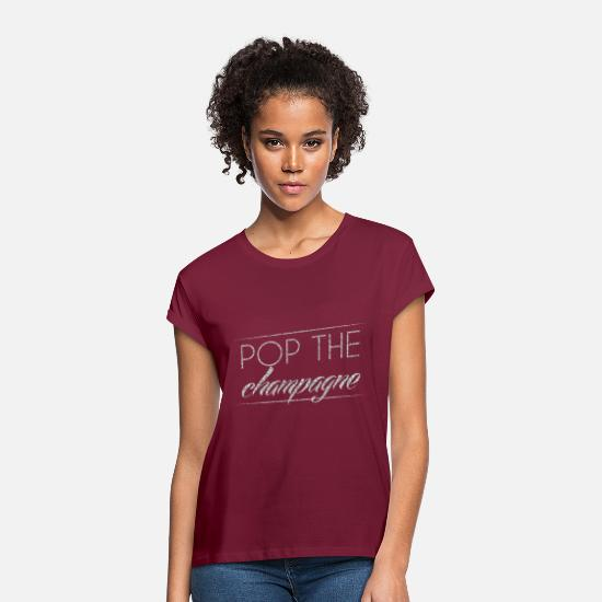 Champagne T-Shirts - New Years Eve: Pop The Champagne - Women's Loose Fit T-Shirt bordeaux