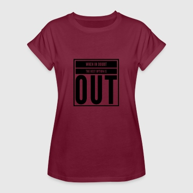 Out - Women's Oversize T-Shirt
