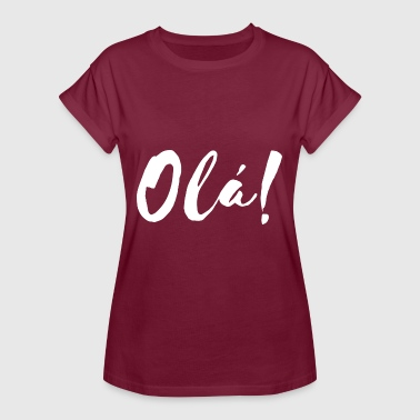 Olá! Portuguese for Portugal, Brazil and others - Women's Oversize T-Shirt