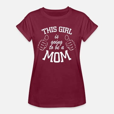 Going To Be A Mom This girl is going to be a mom - Women's Oversize T-Shirt