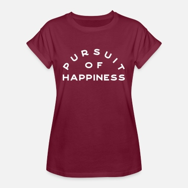 Happiness Pursuit of happiness - Oversize T-skjorte for kvinner