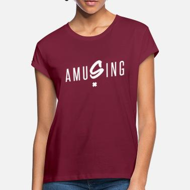Amusing AMUSING - Women's Loose Fit T-Shirt