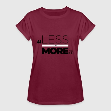 Less Less is more. - Women's Oversize T-Shirt