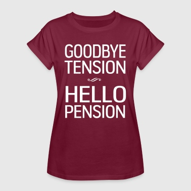 Goodbye tension hello pension - Women's Oversize T-Shirt