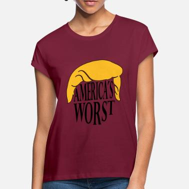 Worst State Americas Worst - America First? - Women's Loose Fit T-Shirt