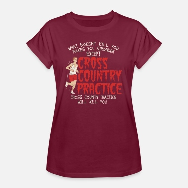 Cross Country Practice Will Kill You Gift - Women's Oversize T-Shirt