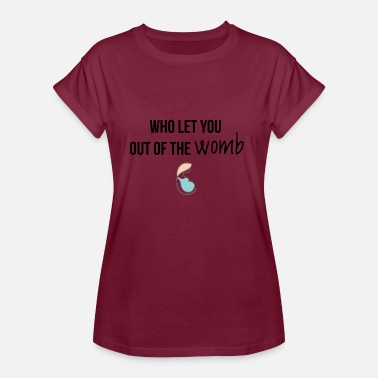 Womb Out of the womb - Women's Oversize T-Shirt