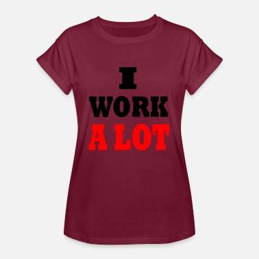Adult Work work alot - Women's Oversize T-Shirt