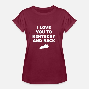 Lexington Te amo a Kentucky y Atrás - Camiseta holgada de mujer
