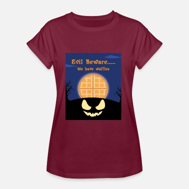 Beware EVIL BEWARE WE HAVE WAFFLES - Women's Oversize T-Shirt