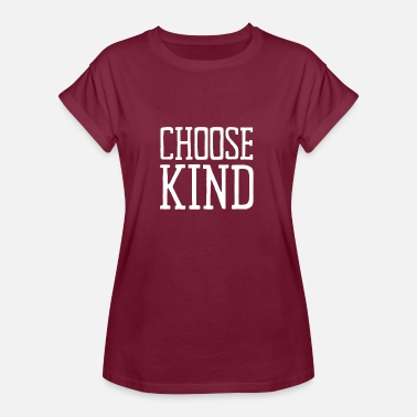 Choose Kind Choose Kind Anti-Bullying Message - Women's Oversize T-Shirt