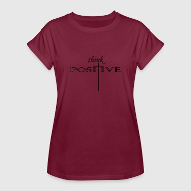Positiv denken think positive - Frauen Oversize T-Shirt