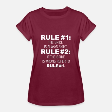 Bridezilla Rules Bride is always right Bridezilla Wedding - Women's Oversize T-Shirt