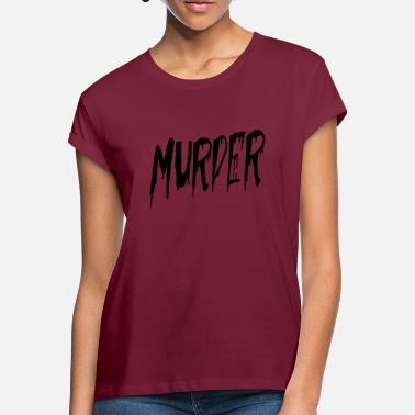 Murder Mystery murder - Women's Loose Fit T-Shirt