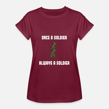 Soldiers Princess Once a Soldier alway a soldier - Women's Oversize T-Shirt