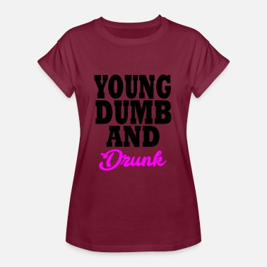 Young Money young dumb and drunk - Oversize T-skjorte for kvinner