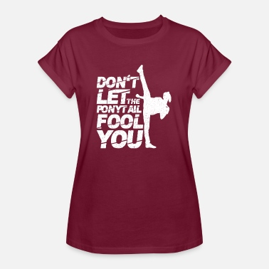 Meisjespower Do not let The Ponytail Fool You Taekwondo Fighter - Vrouwen oversize T-shirt