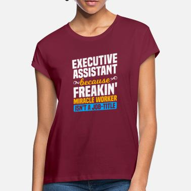 Career Executive Assistant Funny Job Career Work Gift - Women's Loose Fit T-Shirt
