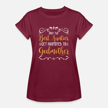 Godparent Only Best Aunts Get Promoted Godmother Godparent - Women's Oversize T-Shirt