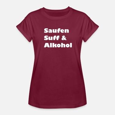 Suff Drinking Suff Alcohol Drink Beer - Women's Oversize T-Shirt