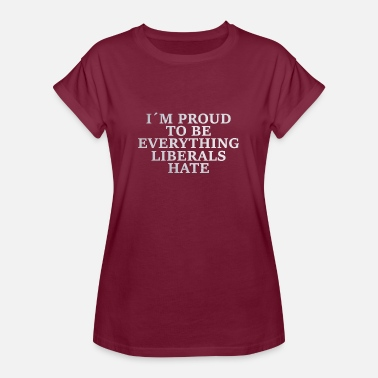Crap Wear I'm proud to be what liberals hate gift - Women's Oversize T-Shirt
