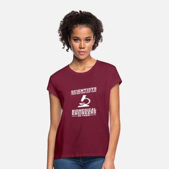 Biomedical Engineering T Shirt T-Shirts - Scientists Dream, Biomedical Engineers Do - Funny - Women's Loose Fit T-Shirt bordeaux