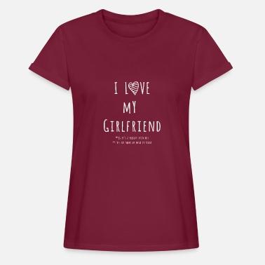 i love my girlfriend quotes i love my girlfriend womens oversize t shirt