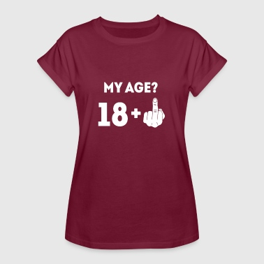 My Age 18 Plus The Finger - Women's Oversize T-Shirt