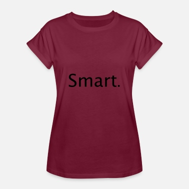 Smartness Smart - Women's Oversize T-Shirt