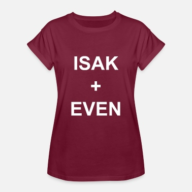 Isak ISAK + EVEN - Frauen Oversize T-Shirt