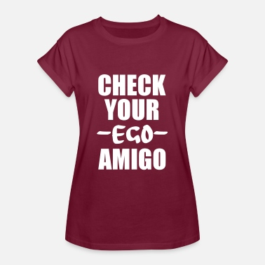 Checked Jokes check your ego amigo - Women's Oversize T-Shirt