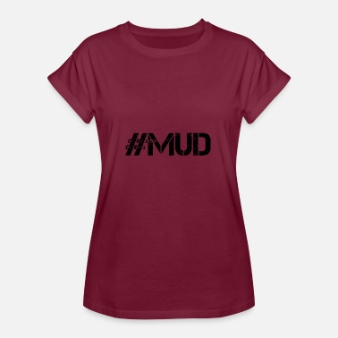 Mud Run Mud hashtag - Women's Oversize T-Shirt
