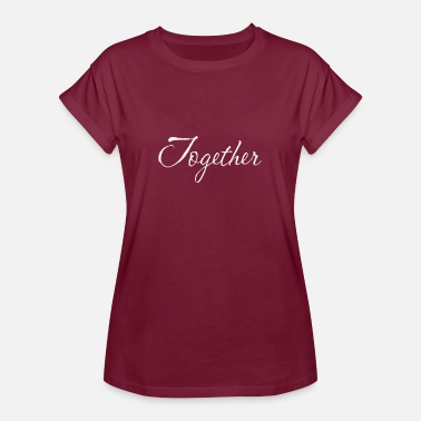 Togetherness Together - Women's Oversize T-Shirt